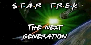 Star Trek: The Next Generation Gets a Friends-Style Intro